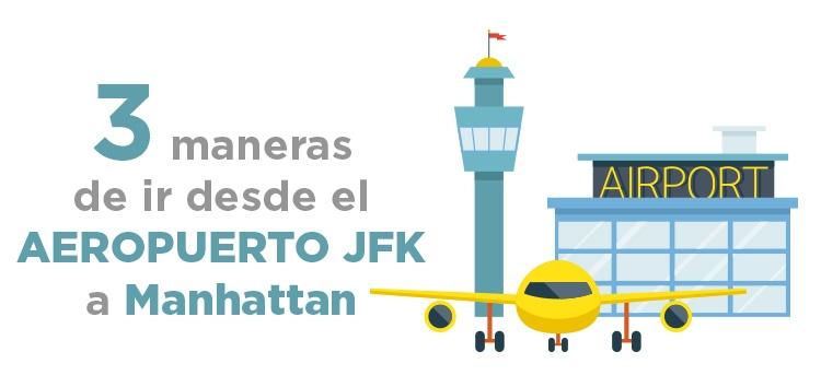 Cómo ir desde el Aeropuerto JFK a Manhattan