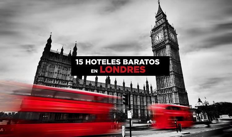15 hoteles baratos en Londres céntricos