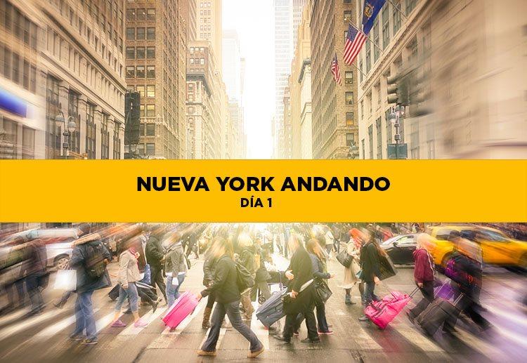 Ruta andando por Nueva York día 1