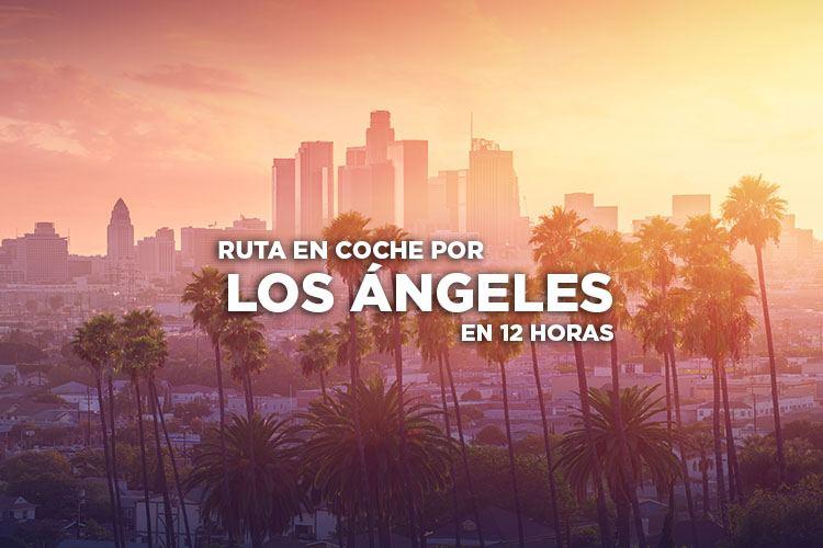 Los Angeles en 1 día ruta en coche