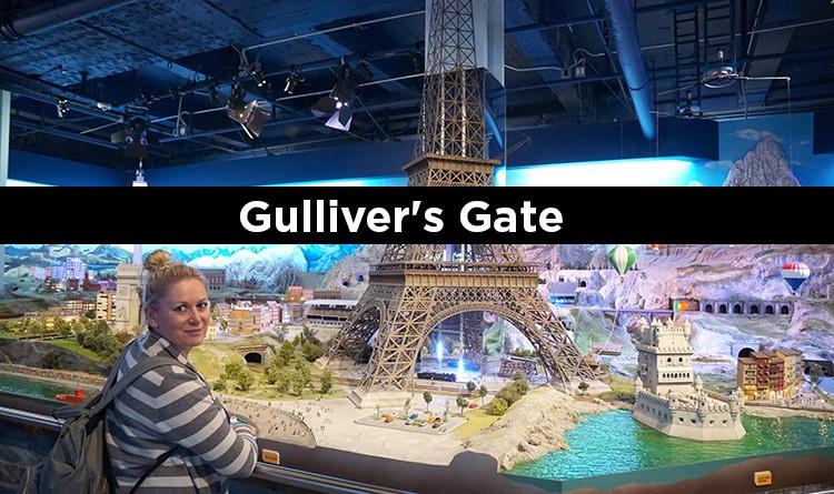 Gulliver's Gate, el mundo en miniatura