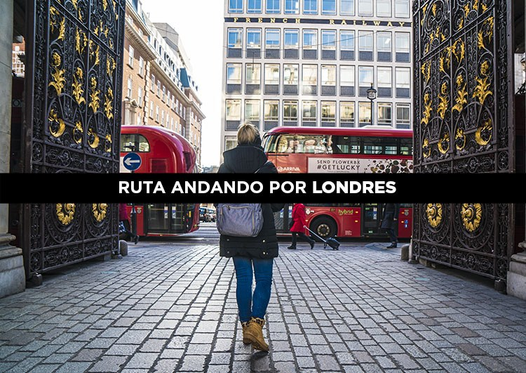 Ruta andando por Londres con mapa y video