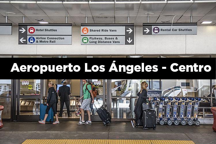 7 formas de ir del aeropuerto de Los Angeles al centro