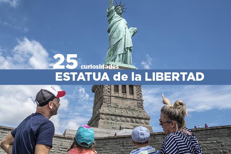 La Estatua de la Libertad. 25 curiosidades sobre la mujer más famosa de Nueva York