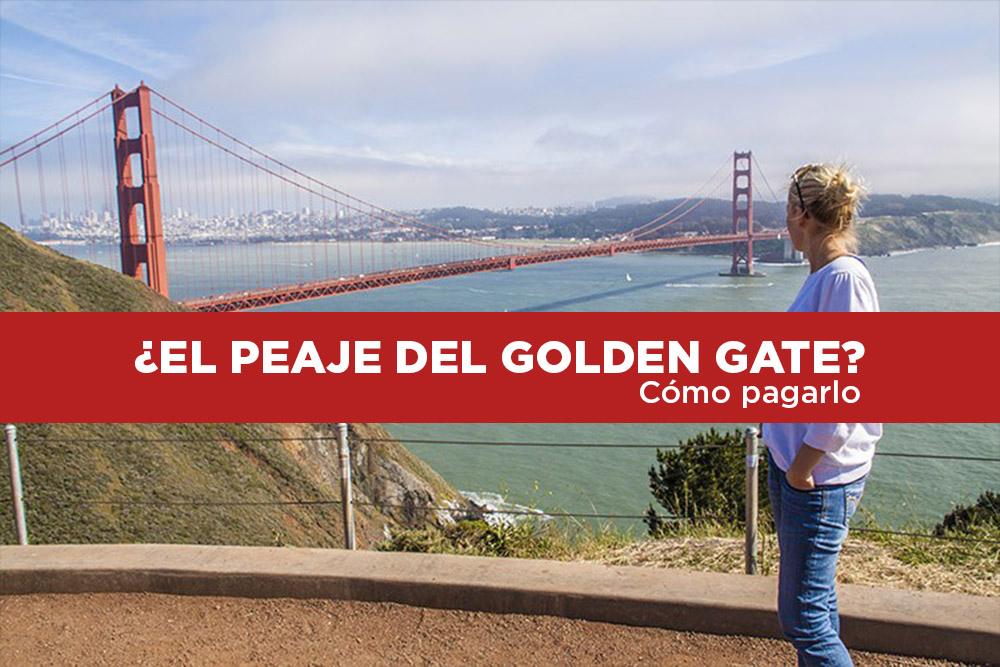 El peaje del puente Golden Gate: Cómo pagarlo y que no os multen