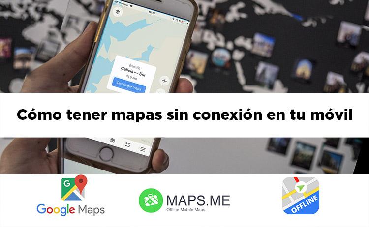 Cómo descargar mapas offline en tu móvil