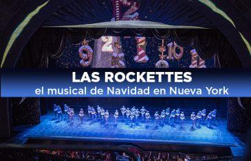 Las Rockettes, el musical de Navidad en NuevaYork