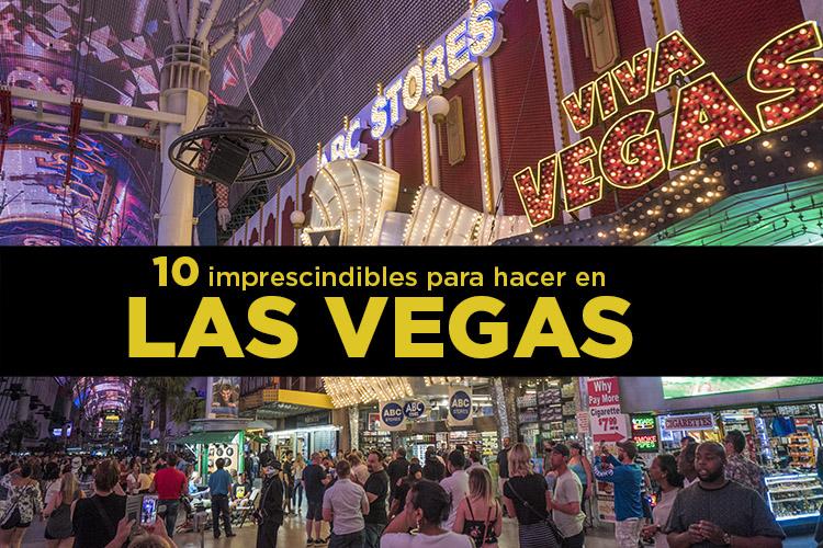10 Imprescindibles Para Hacer En Las Vegas Molaviajar