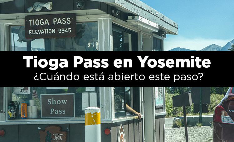 Tioga Pass en Yosemite. ¿Cuándo está abierto este paso?