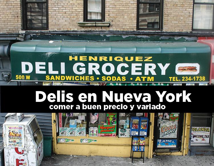 Delis en Nueva York: comer a buen precio y variado, es posible.