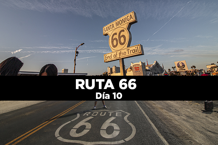 Ruta 66 Día 10: Las Vegas – Santa Mónica