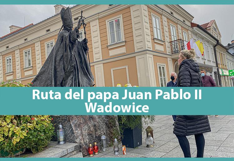 Ruta del papa Juan Pablo II en Wadowice