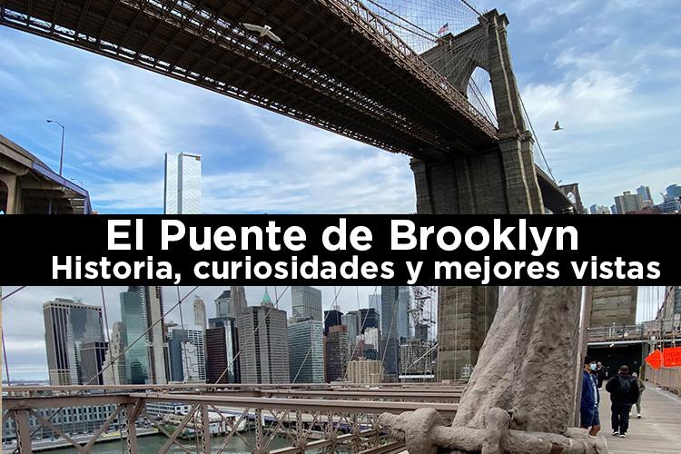 El Puente de Brooklyn: historia, curiosidades y mejores vistas